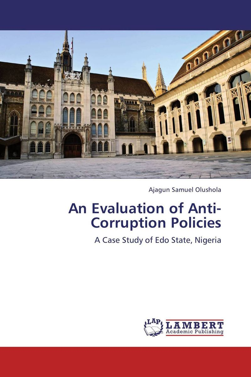 An Evaluation of Anti- Corruption Policies