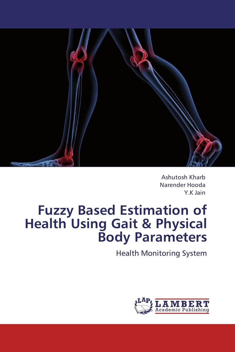Fuzzy Based Estimation of Health Using Gait & Physical Body Parameters fuzzy logic based information retrieval system