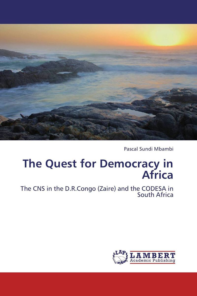 The Quest for Democracy in Africa democracy in america nce