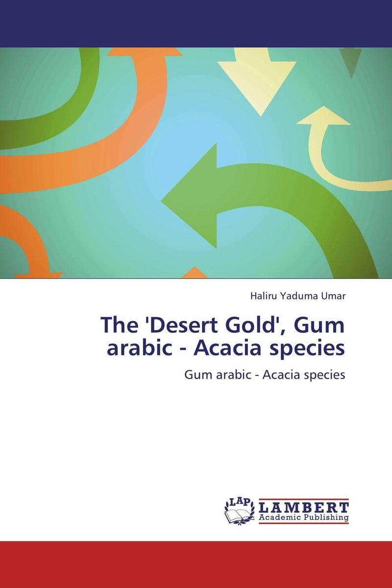 The 'Desert Gold', Gum arabic - Acacia species desert and the blade