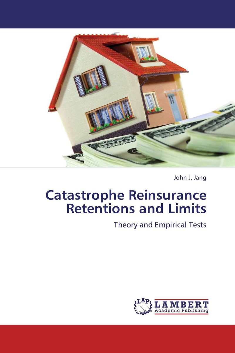 Catastrophe Reinsurance Retentions and Limits