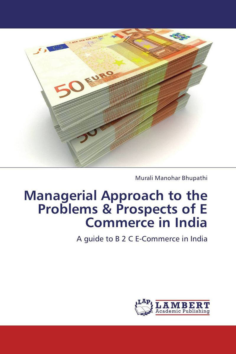 Managerial Approach to the Problems & Prospects of E Commerce in India