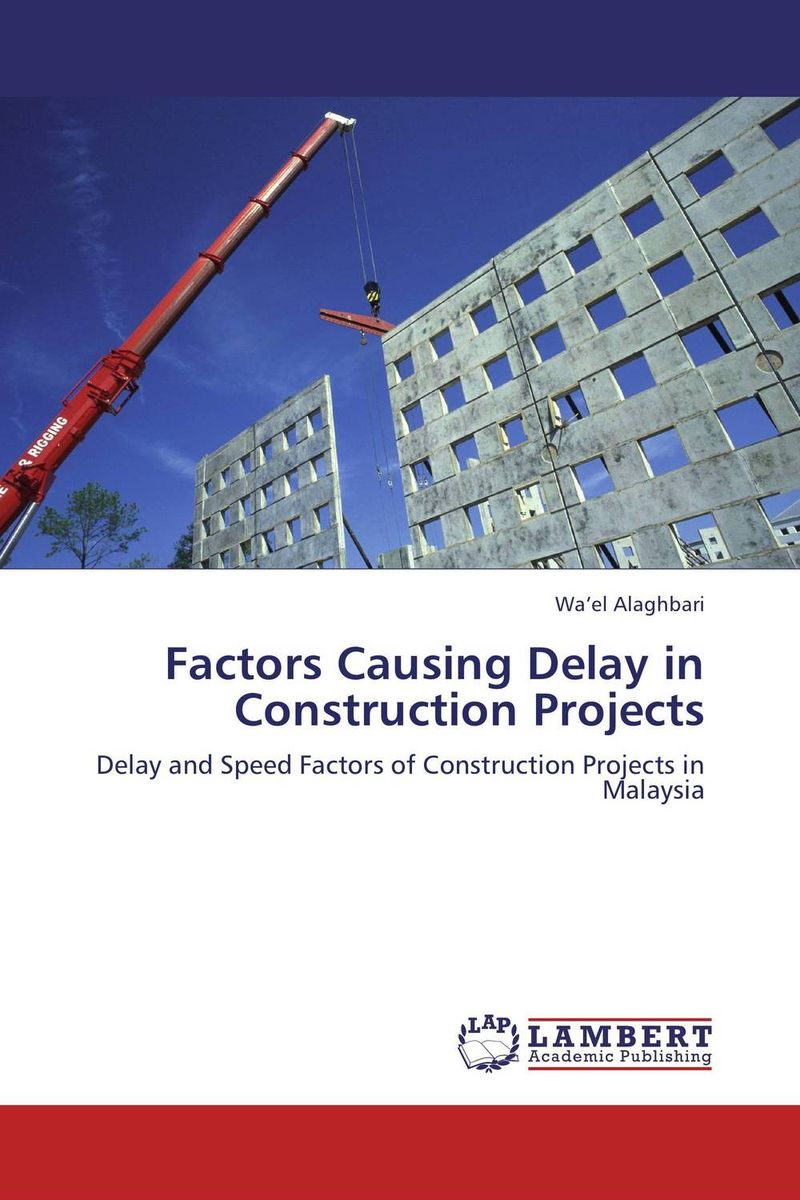 Factors Causing Delay in Construction Projects the integration of industrialized building system ibs with bim