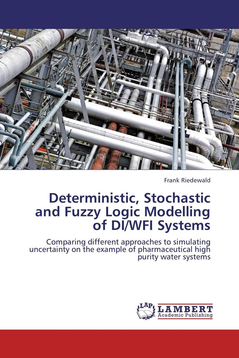 Deterministic, Stochastic and Fuzzy Logic Modelling of DI/WFI Systems stochastic modelling of random variables