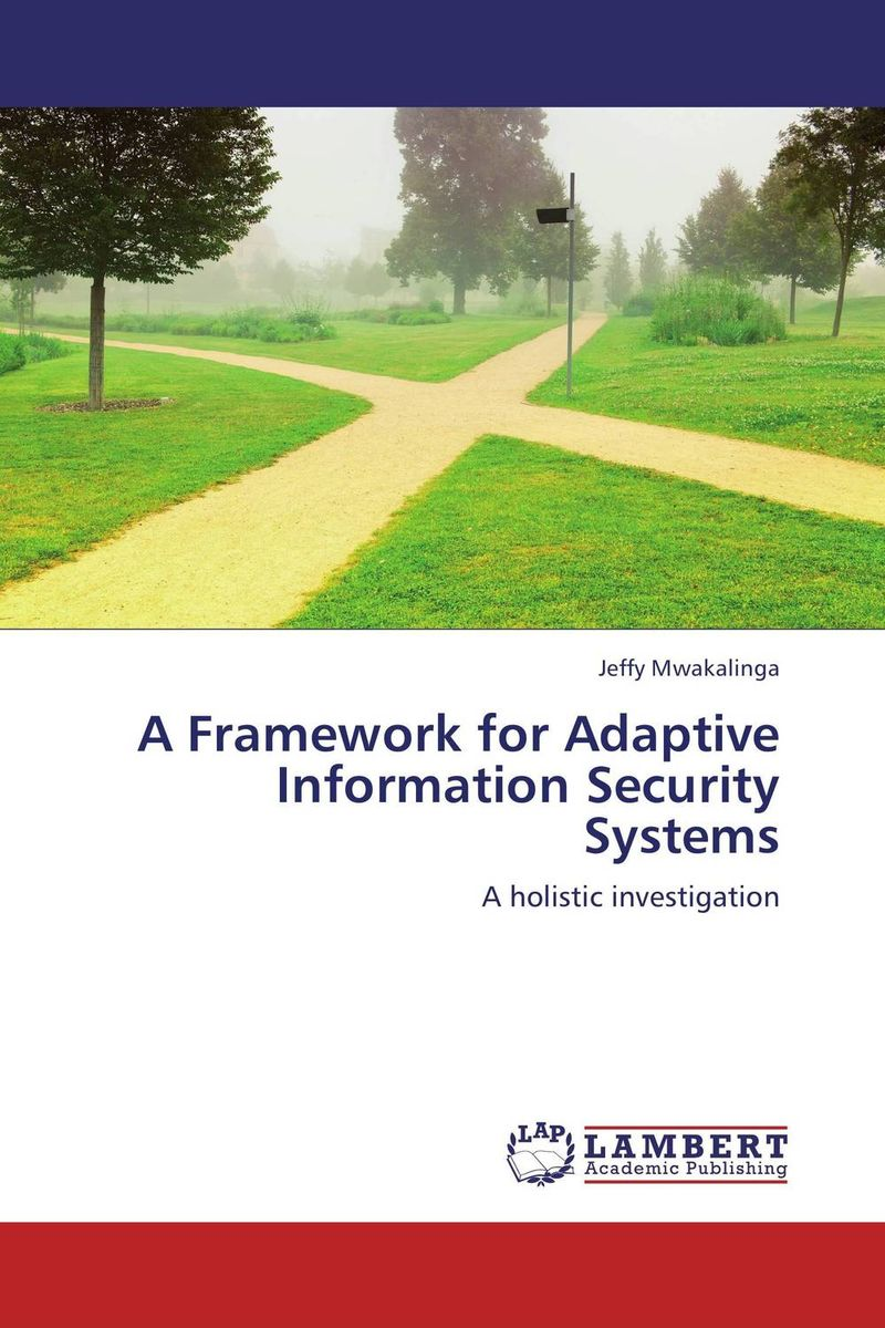 A Framework for Adaptive Information Security Systems zhishun wang and qifei lu a method for analyzing security of soa based systems