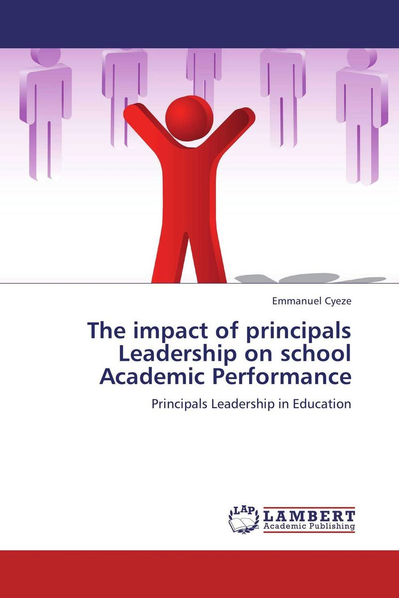 The impact of principals Leadership on school Academic Performance role of school leadership in promoting moral integrity among students