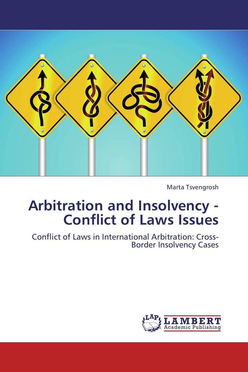 Arbitration and Insolvency - Conflict of Laws Issues marta tsvengrosh arbitration and insolvency conflict of laws issues