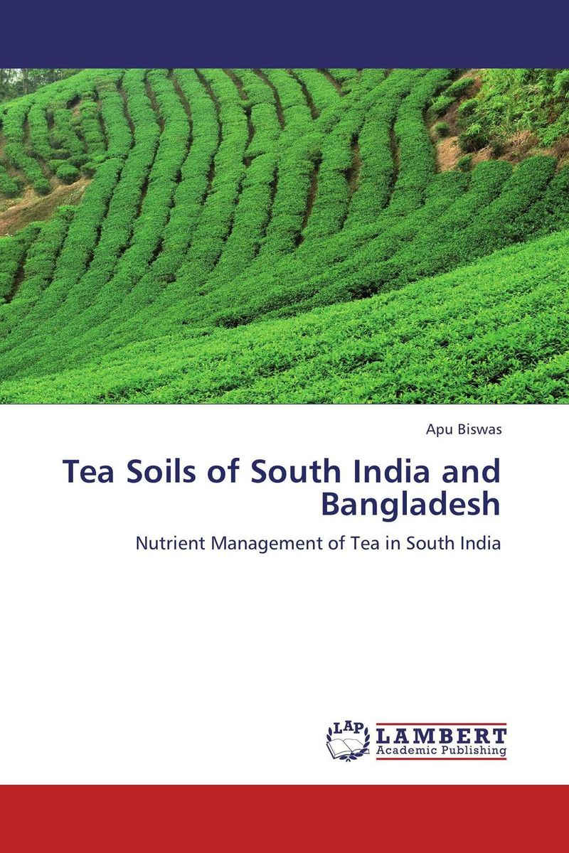 Tea Soils of South India and Bangladesh status of soils and water reservoirs near industrial areas of baroda