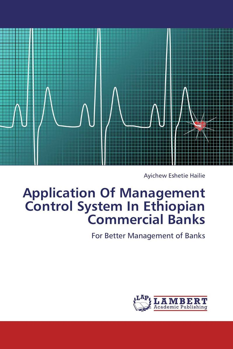 Application Of Management Control System In Ethiopian Commercial Banks constantin zopounidis quantitative financial risk management theory and practice