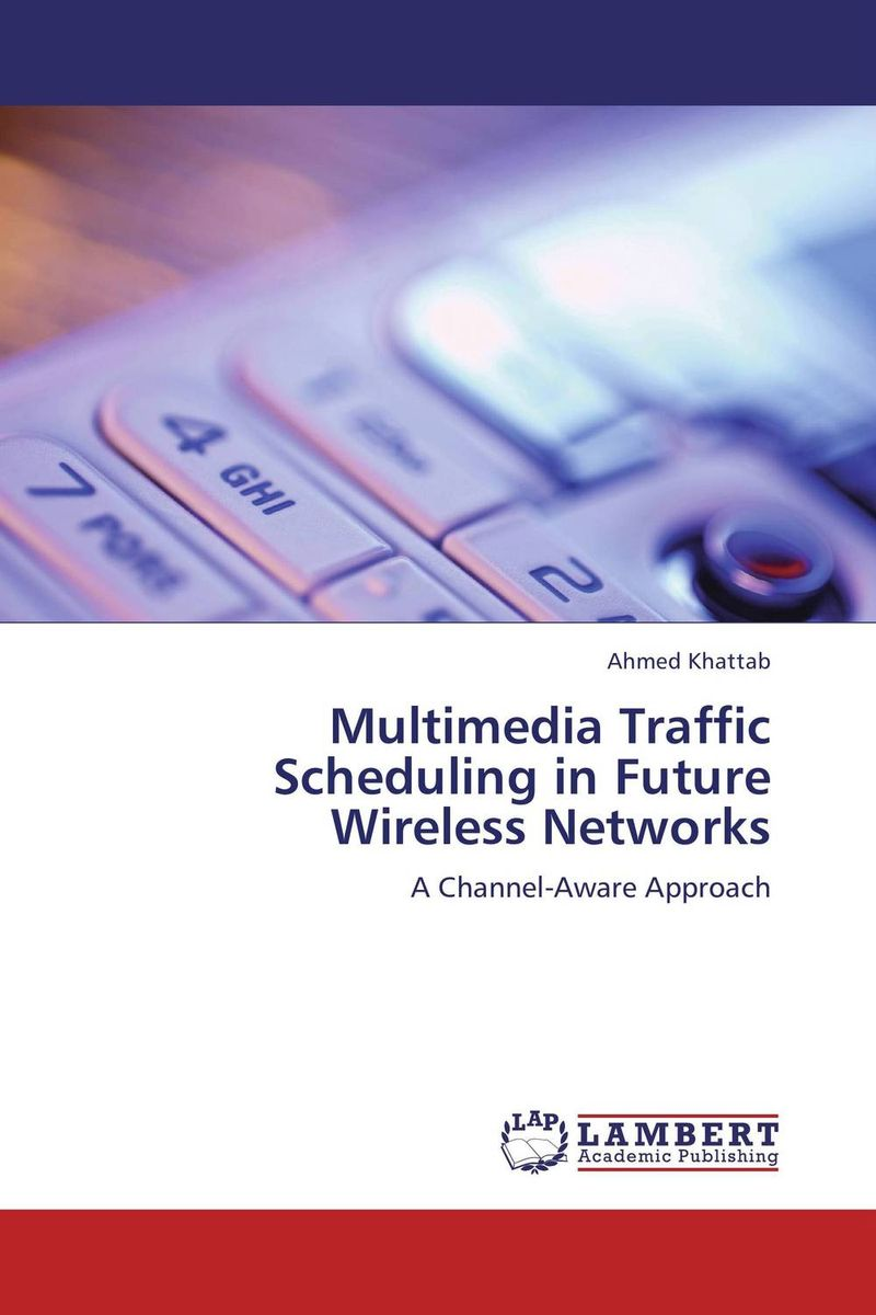 Multimedia Traffic Scheduling in Future Wireless Networks multimedia traffic scheduling in future wireless networks