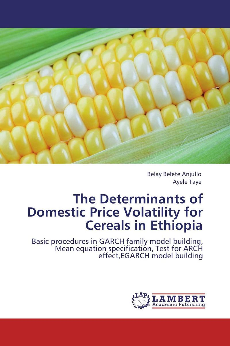 The Determinants of Domestic Price Volatility for Cereals in Ethiopia nkobe kenyoru dividend policy and share price volatility