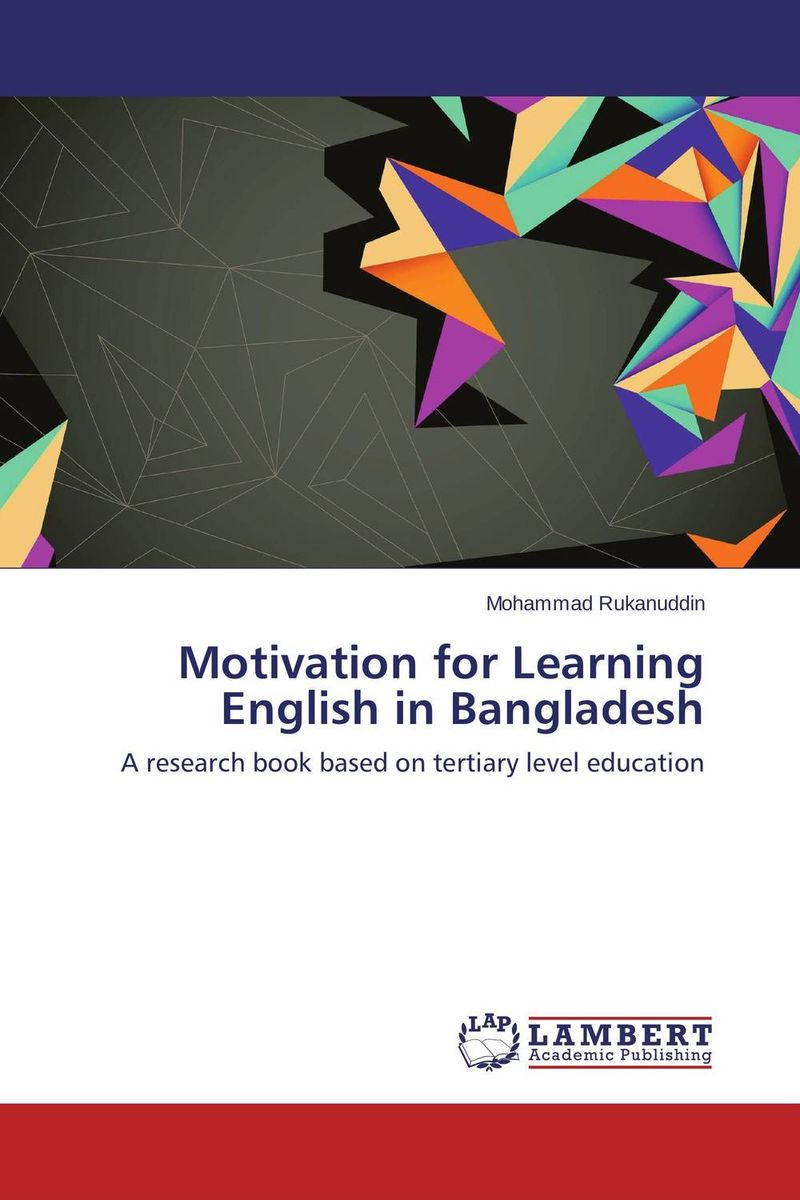 Motivation for Learning English in Bangladesh muhammad shahbaz exploring dynamics of l2 motivation