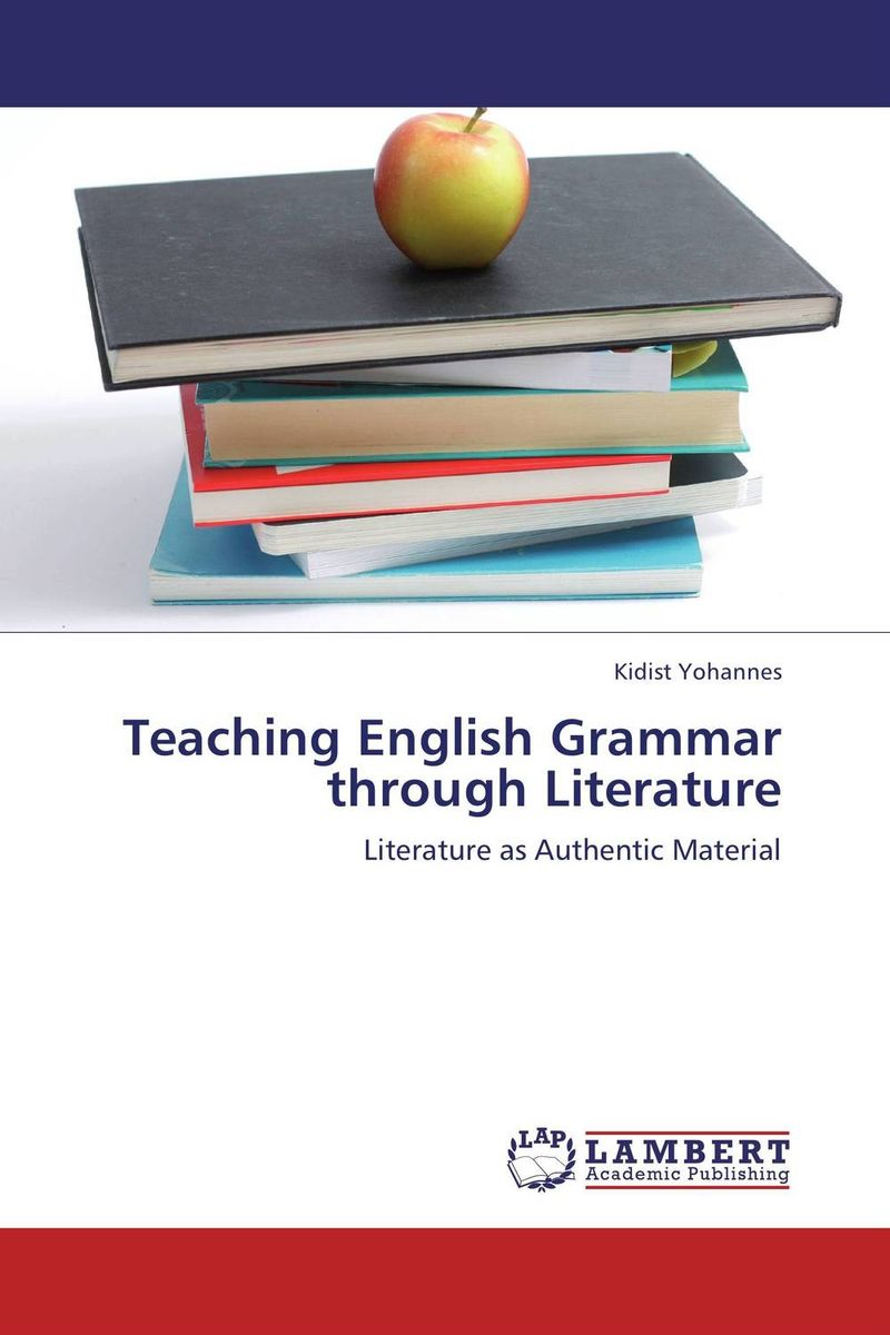 Teaching English Grammar through Literature the stylistic identity of english literary texts