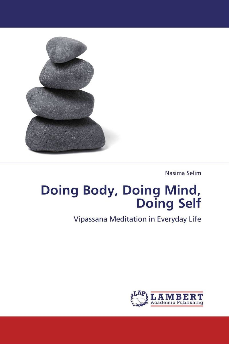Doing Body, Doing Mind, Doing Self driven to distraction