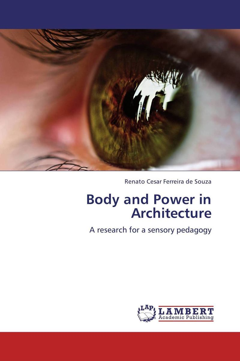 Body and Power in Architecture sense and sensibility