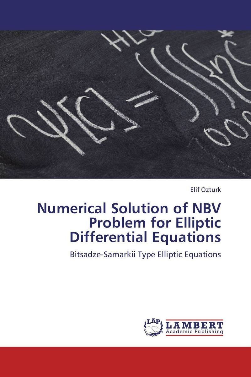 Numerical Solution of NBV Problem for Elliptic Differential Equations analytical and numerical approximation solution of bio heat equation
