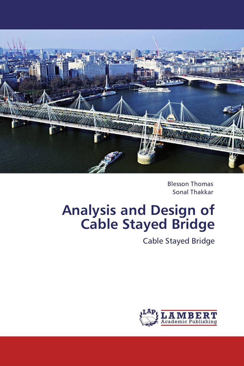 Analysis and Design of Cable Stayed Bridge composite structures design safety and innovation