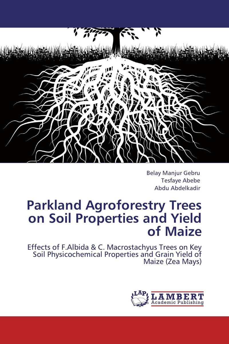 Parkland Agroforestry Trees on Soil Properties and Yield of Maize the trees trees the garden of jane delawney lp