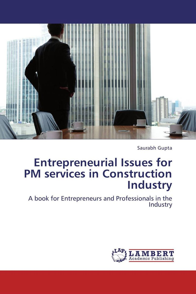Entrepreneurial Issues for PM services in Construction Industry mike collins the one page project manager for execution drive strategy and solve problems with a single sheet of paper