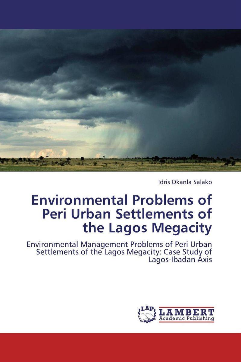 Environmental Problems of Peri Urban Settlements of the Lagos Megacity the thirteen problems
