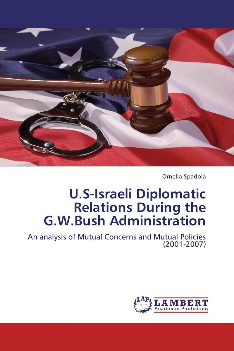 Zakazat.ru U.S-Israeli Diplomatic Relations During the G.W.Bush Administration