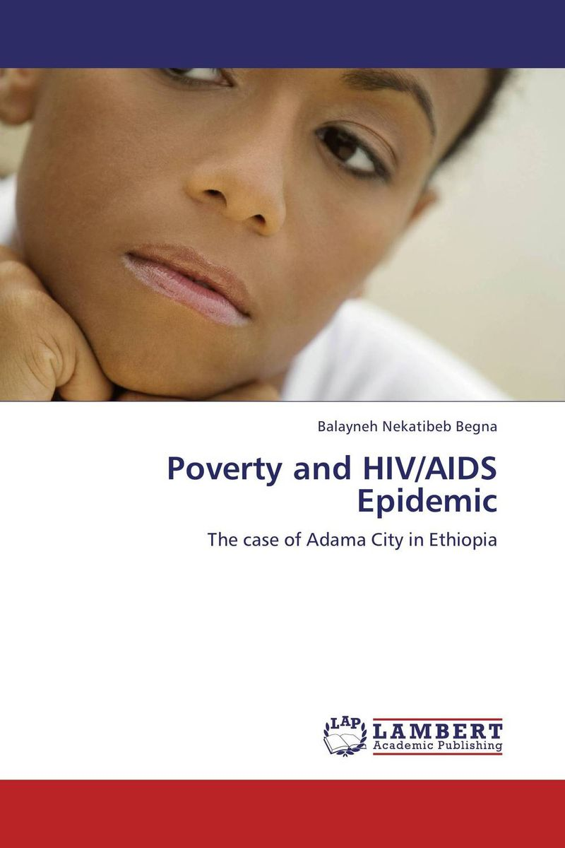 Poverty and HIV/AIDS Epidemic poverty migration and aids in south india