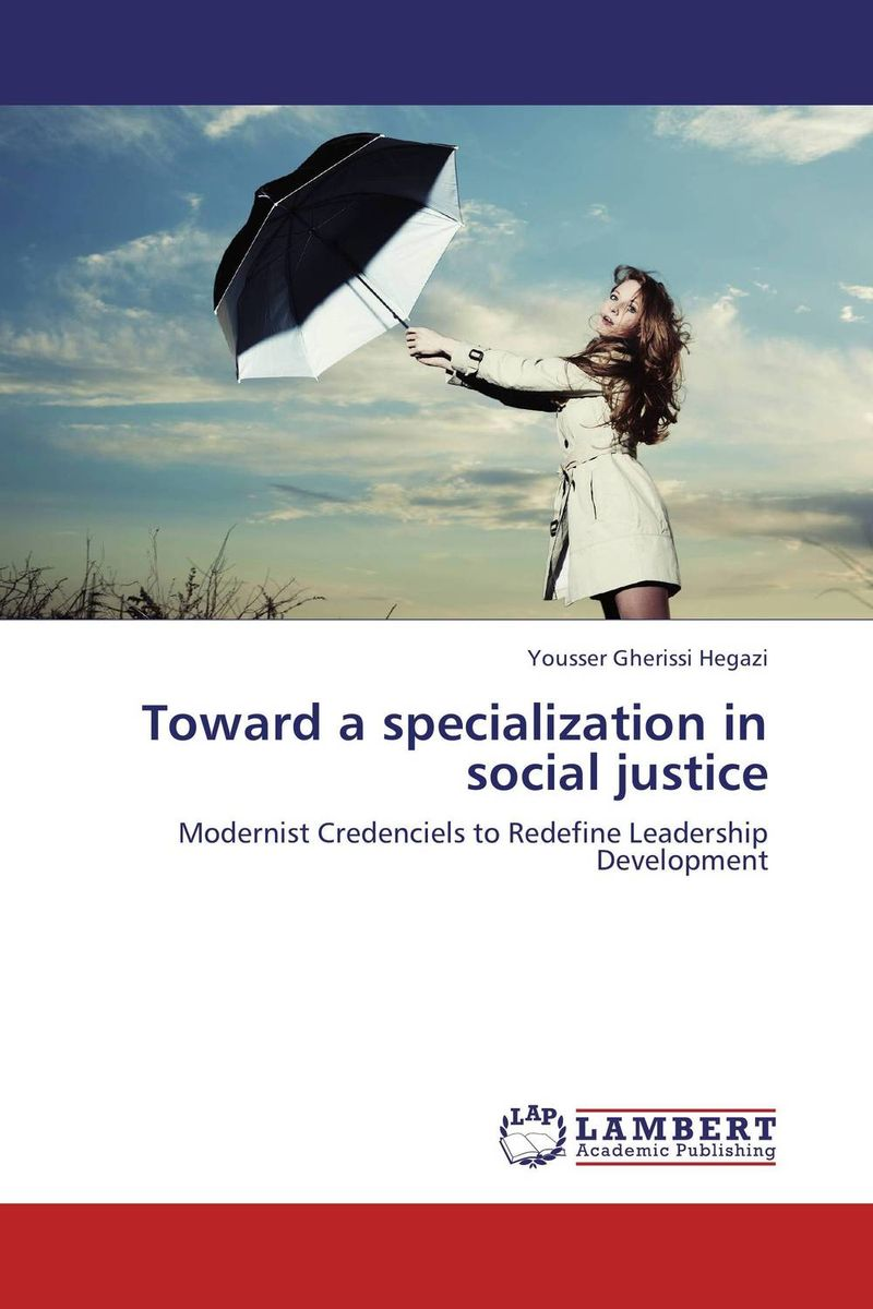 Toward a specialization in social justice the history of the social sciences since 1945