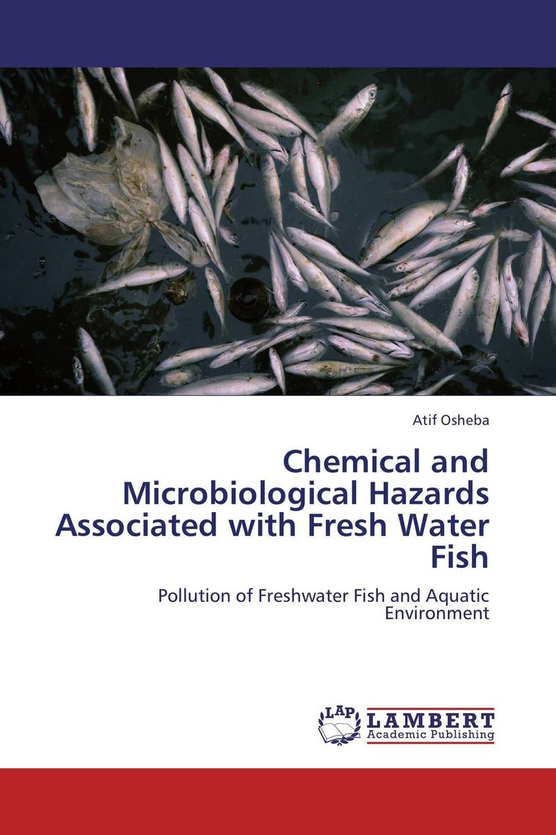 Chemical and Microbiological Hazards Associated with Fresh Water Fish marwan a ibrahim effect of heavy metals on haematological and testicular functions