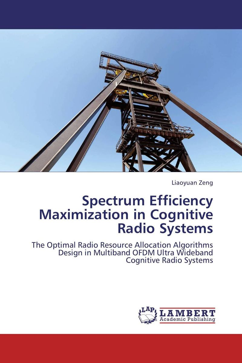 Spectrum Efficiency Maximization in Cognitive Radio Systems купить