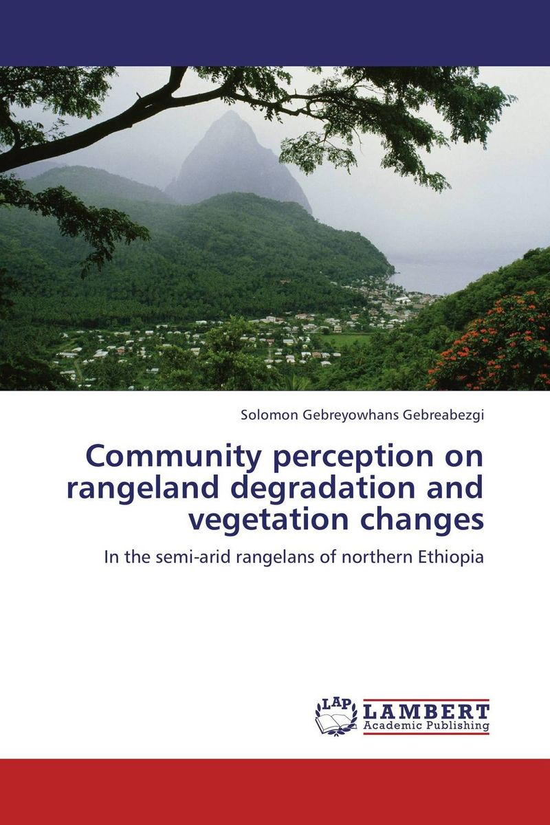 Community perception on rangeland degradation and vegetation changes sadat khattab usama abdul raouf and tsutomu kodaki bio ethanol for future from woody biomass
