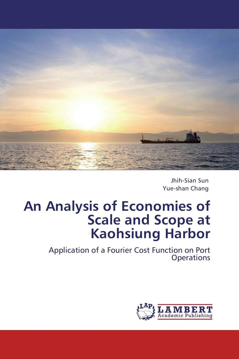An Analysis of Economies of Scale and Scope at Kaohsiung Harbor arupkumar chakrabartty livelihood scope analysis cashew