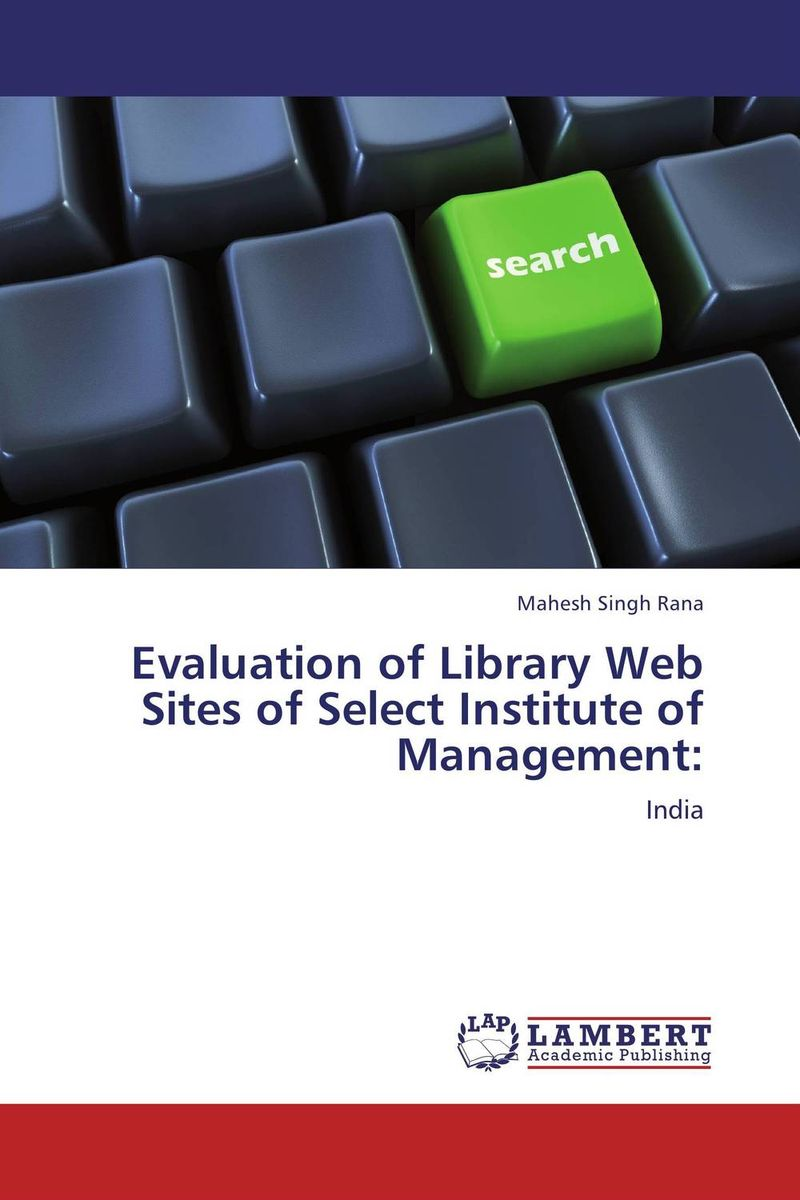 Evaluation of Library Web Sites of Select Institute of Management: evaluation of the internal control practices