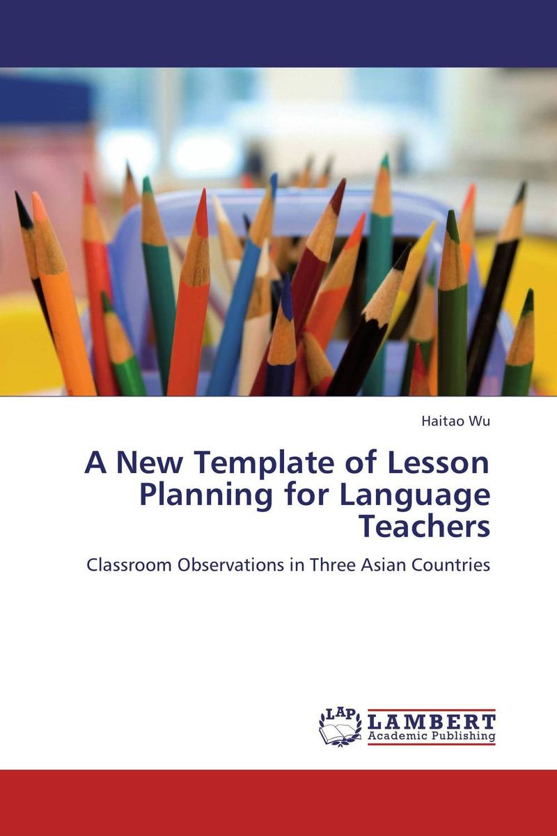 A New Template of Lesson Planning for Language Teachers duncan bruce the dream cafe lessons in the art of radical innovation