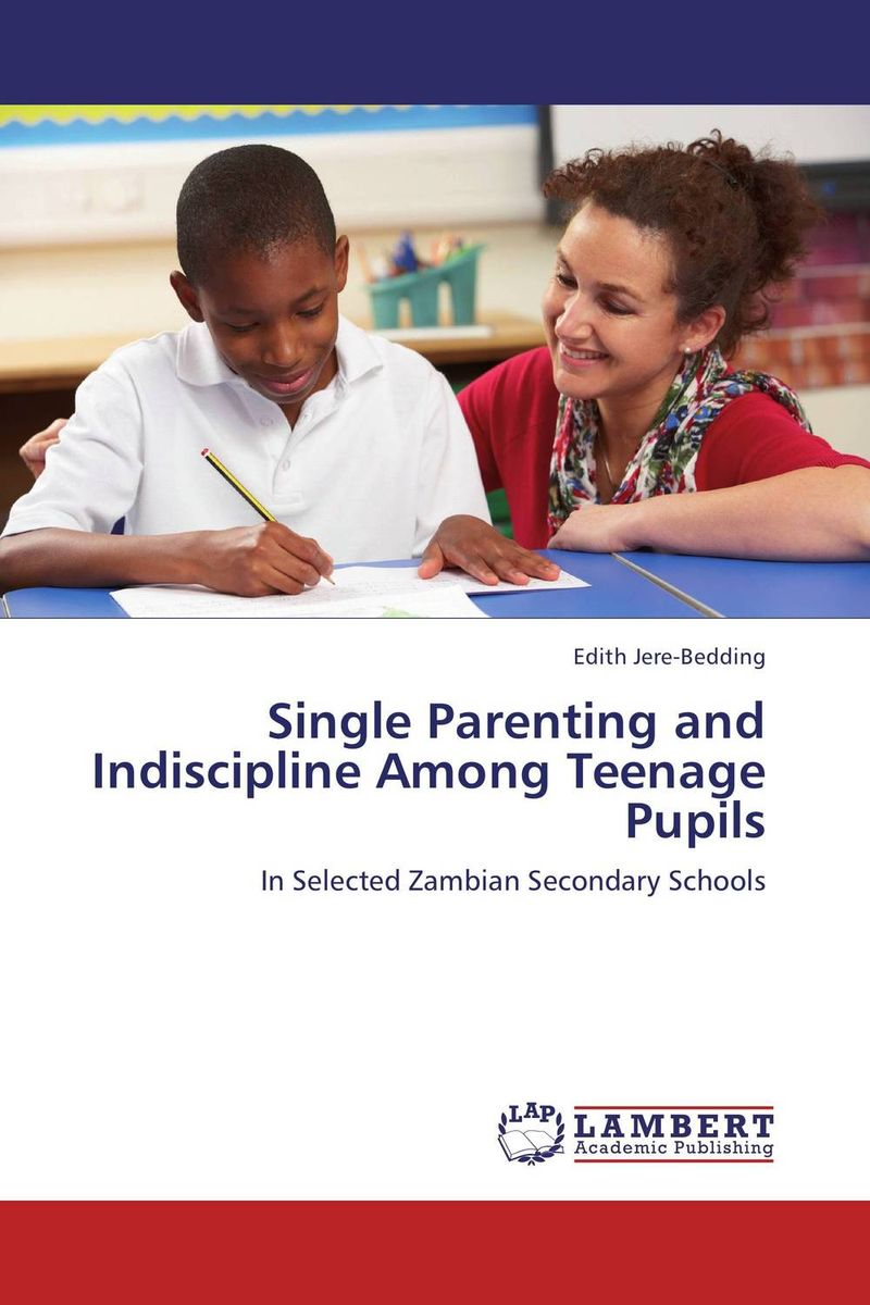 Single Parenting and Indiscipline Among Teenage Pupils infant parenting in zambia