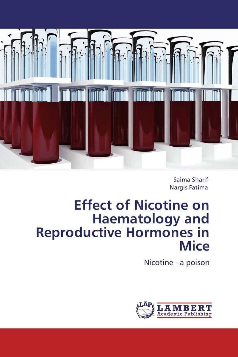 Effect of Nicotine on Haematology and Reproductive Hormones in Mice the effect of waterpipe smoke on vital organs of swiss mice