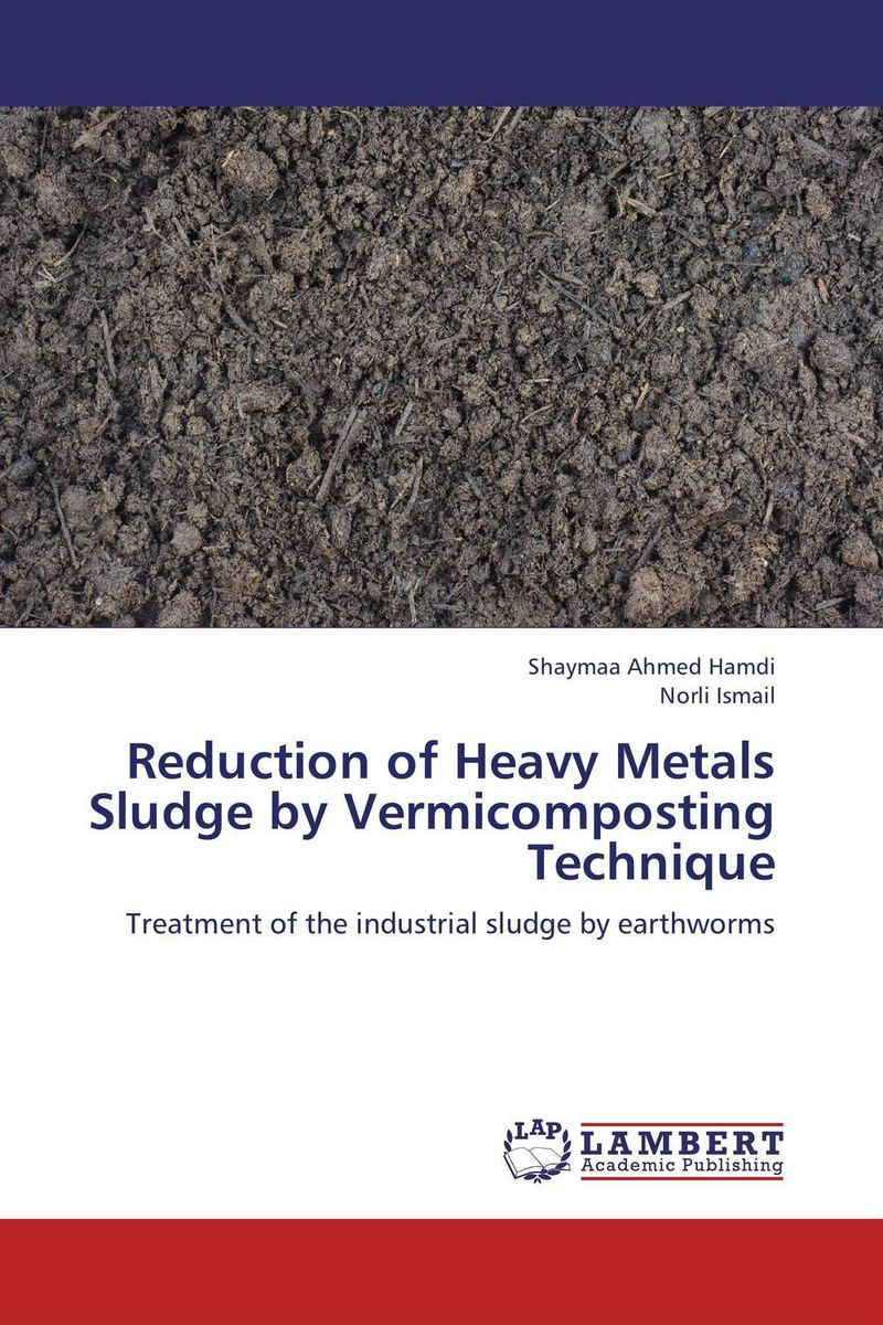 Reduction of Heavy Metals Sludge by Vermicomposting Technique marwan a ibrahim effect of heavy metals on haematological and testicular functions