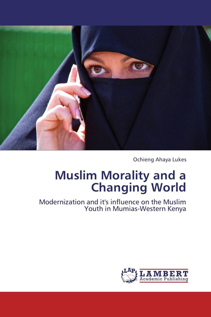 Muslim Morality and a Changing World u s image in the muslim world