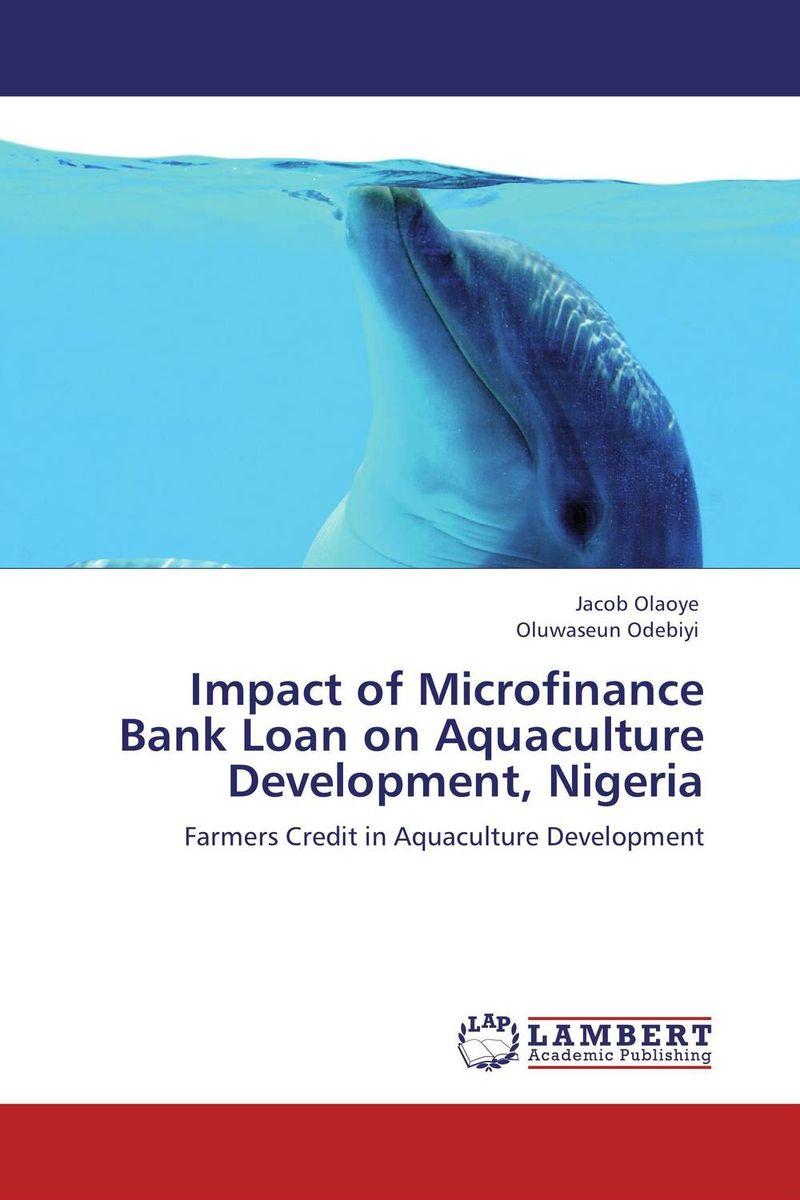 Impact of Microfinance Bank Loan on Aquaculture Development, Nigeria abhaya kumar naik socio economic impact of industrialisation