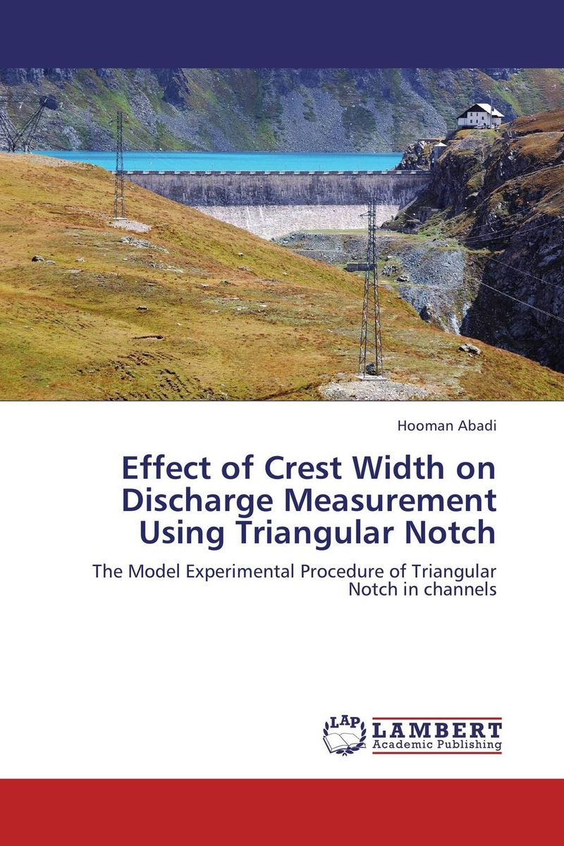 Effect of Crest Width on Discharge Measurement Using Triangular Notch декоративное мыло wild from lost to found on the pacific crest trail a book
