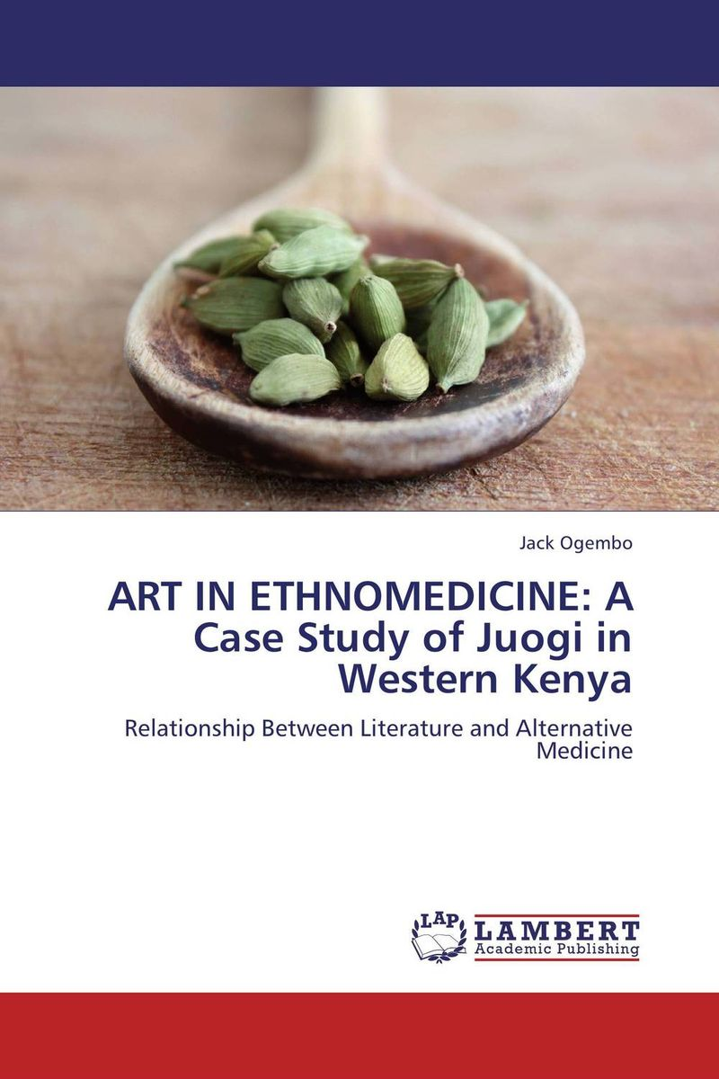 ART IN ETHNOMEDICINE: A Case Study of Juogi in Western Kenya valery zimin 20 myths how russians drink their vodka to proof or decline