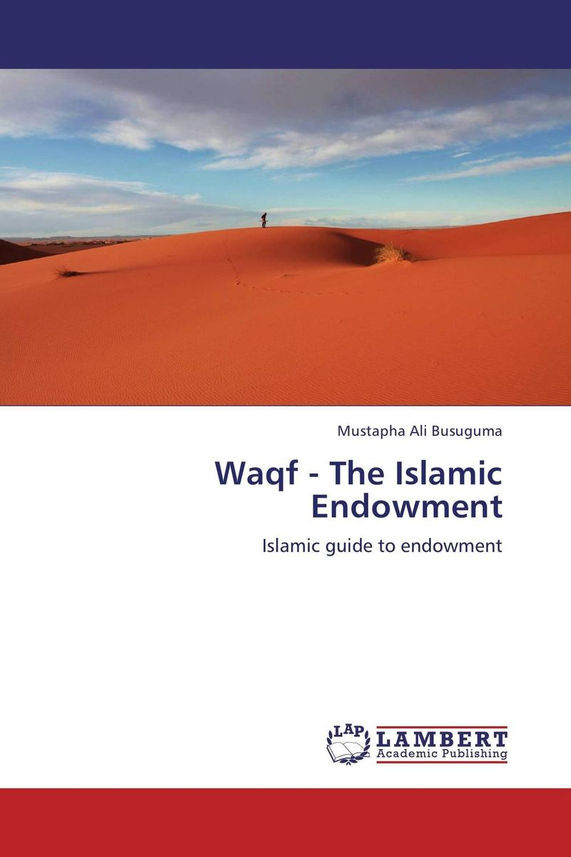 Waqf - The Islamic Endowment waqf the islamic endowment