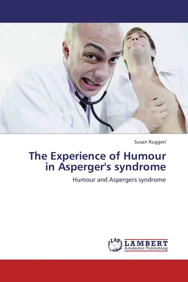 The Experience of Humour in Asperger's syndrome the role of absurdity within english humour