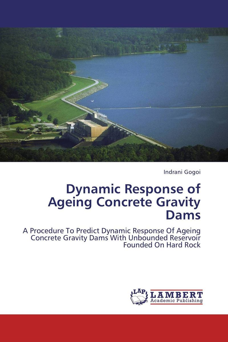 Dynamic Response of Ageing Concrete Gravity Dams very good lives the fringe benefits of failure and the importance of imagination