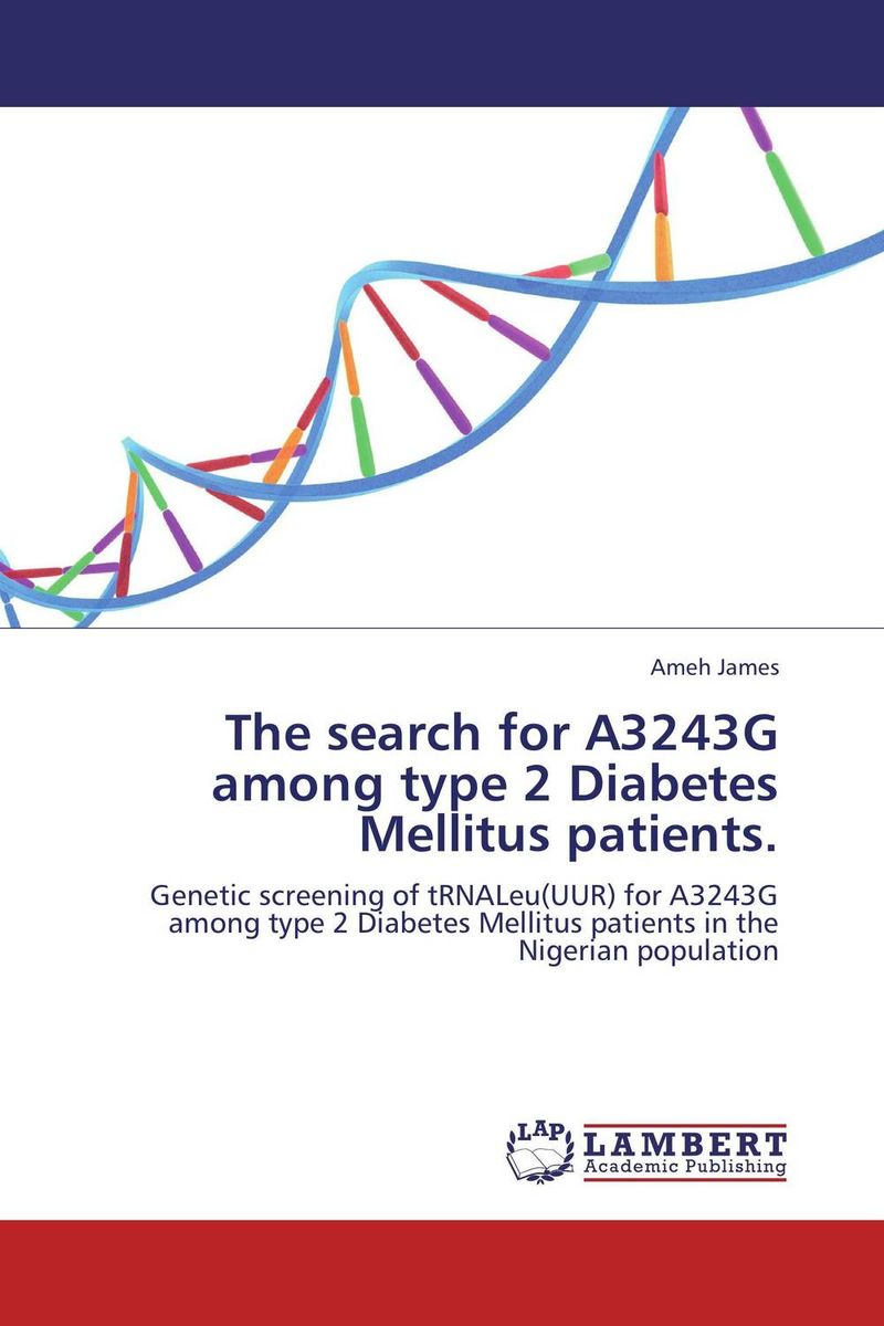 The search for A3243G among type 2 Diabetes Mellitus patients. adiponectin 45 t g polymorphism and type 2 diabetes mellitus