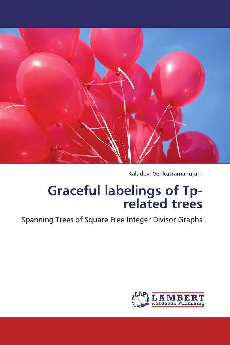 Graceful labelings of Tp-related trees practical manual on applied mathematics