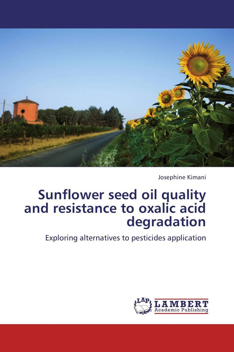 Sunflower seed oil quality and resistance to oxalic acid degradation design and construction of jatropha seed oil extracting machine