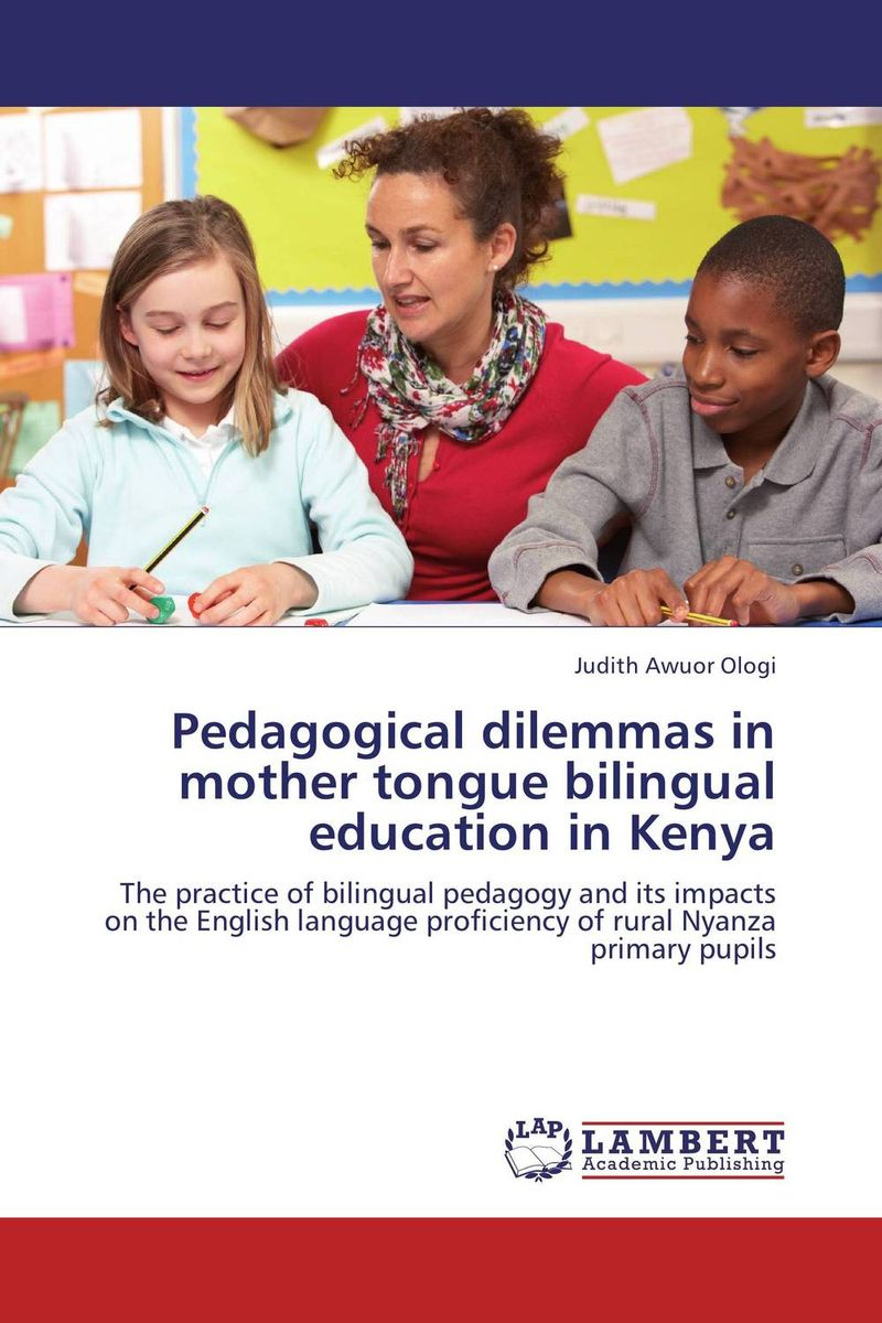 Pedagogical dilemmas in mother tongue bilingual education in Kenya футболка для беременных there is only a good mother 00031 2015