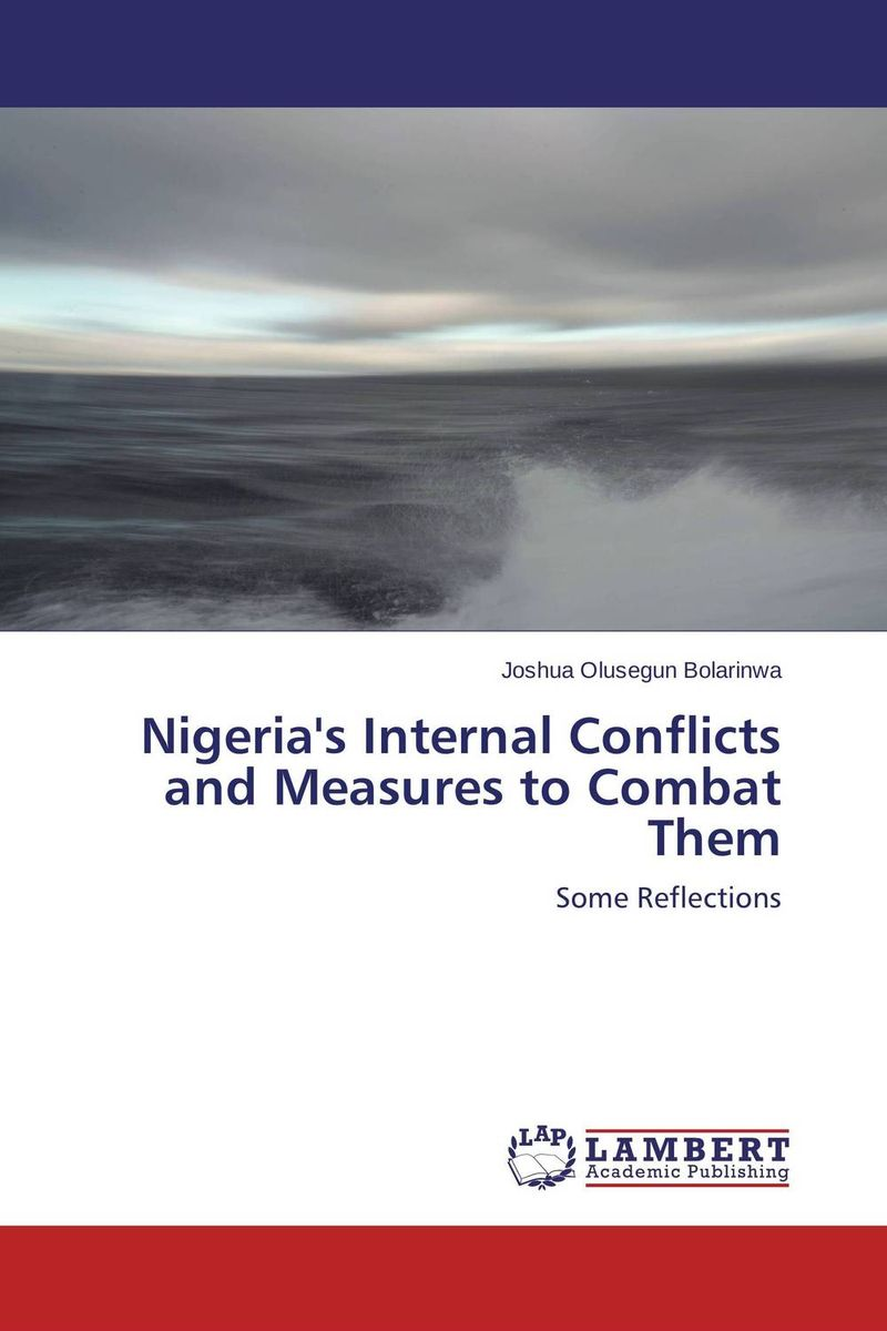 Nigeria's Internal Conflicts and Measures to Combat Them сборник статей ethnic conflicts in the baltic states in post soviet period