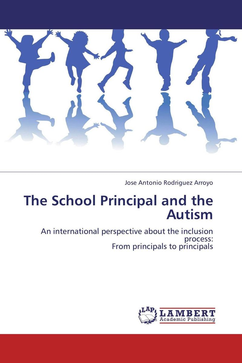The School Principal and the Autism the role of evaluation as a mechanism for advancing principal practice