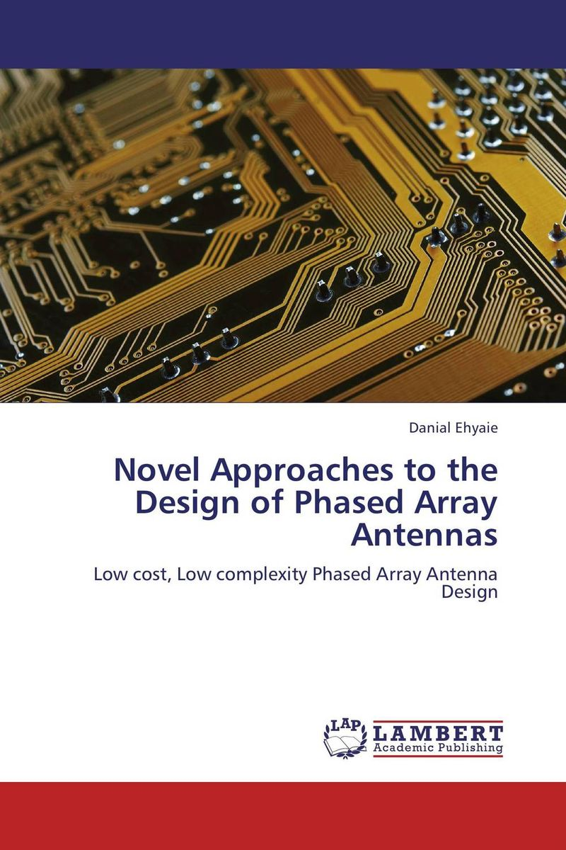 Novel Approaches to the Design of Phased Array Antennas pogorzelski ronald j coupled oscillator based active array antennas